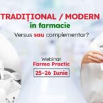 Webinar Farma Practic cu tema Traditional si modern – versus sau complementar, 25 – 26 iunie 2021