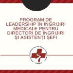 """Lansarea proiectului """"Program de leadership în îngrijiri medicale pentru directori de îngrijiri și asistenți șefi"""""""